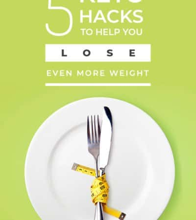 These 5 keto hacks to help you lose even more weight will help you get out of a weight loss plateau and kickstart your weightloss journey into full gear!