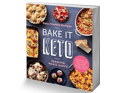 Keto Friendly Recipes: Bake It Keto Cookbook