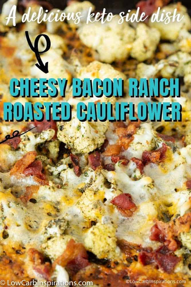 Cheesy Bacon Ranch Roasted Cauliflower